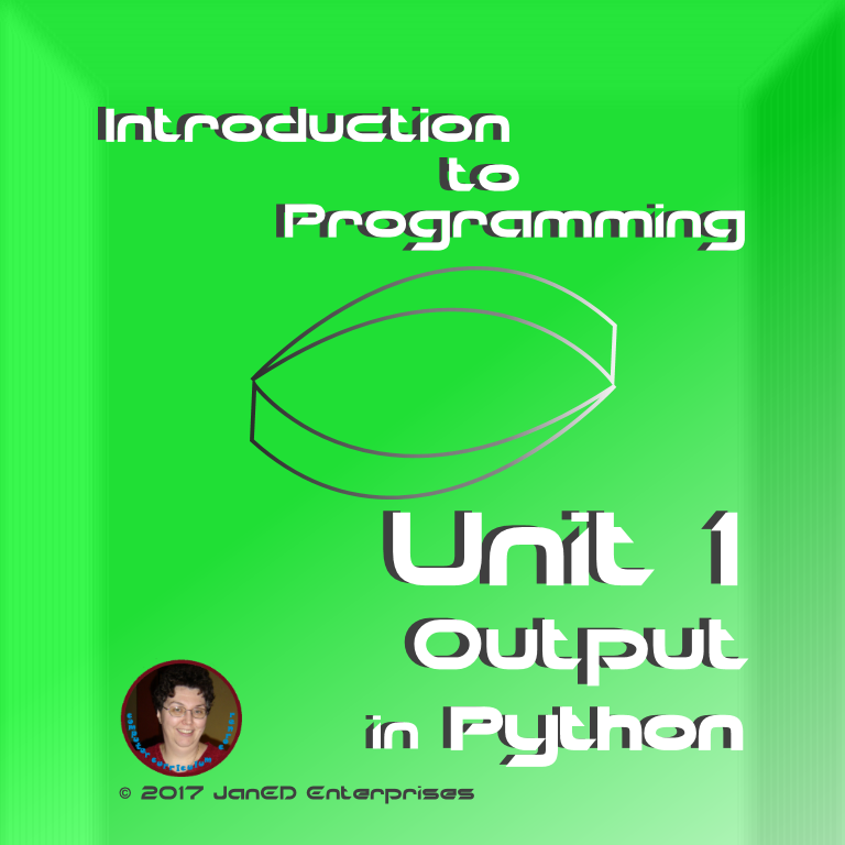 Output in Python.  Lesson plans, student handouts, culminating activity and a test.